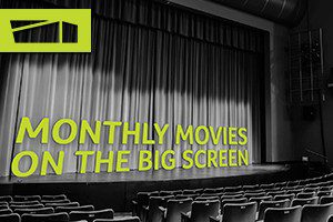 Monthly Movies on the Big Screen