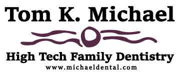 Tom K. Michael, High Tech Family Dentistry