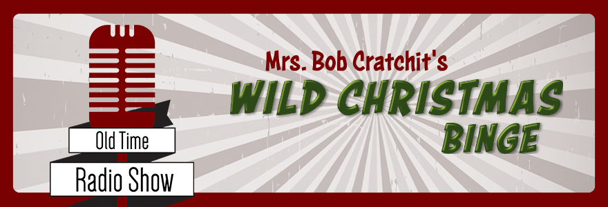 old time radio show mrs bob cratchits wild christmas binge - Old Time Radio Christmas